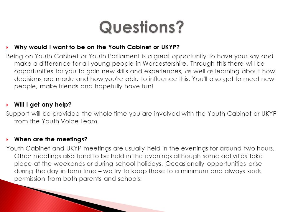  Why would I want to be on the Youth Cabinet or UKYP.