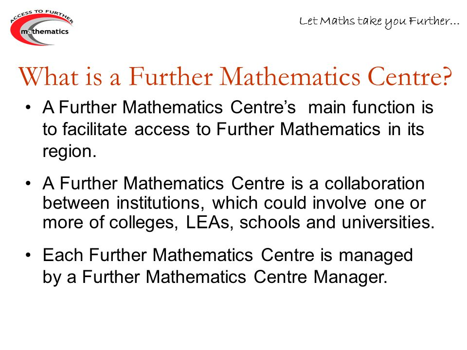 What is a Further Mathematics Centre.