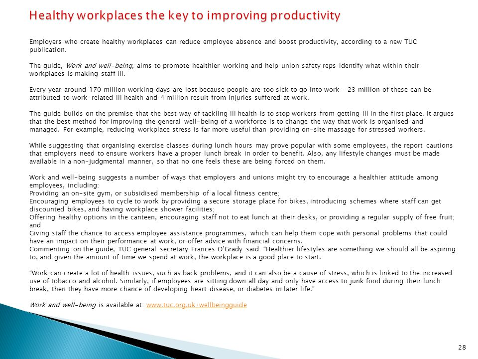Employers who create healthy workplaces can reduce employee absence and boost productivity, according to a new TUC publication. The guide, Work and we