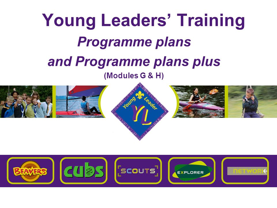 Brentwood Explorer Scouts Young Leaders' Training Over to you again.