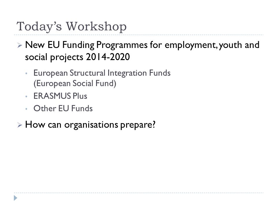 EU Structural and Investment Funds  Support growth and jobs across the EU and delivery of EU 2020 Strategy  Comprise European Regional Development Fund (ERDF) and European Social Fund (ESF), plus the Youth Employment Initiative (YEI) in London