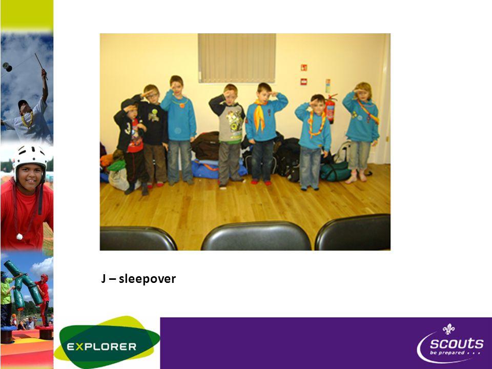 J – sleepover