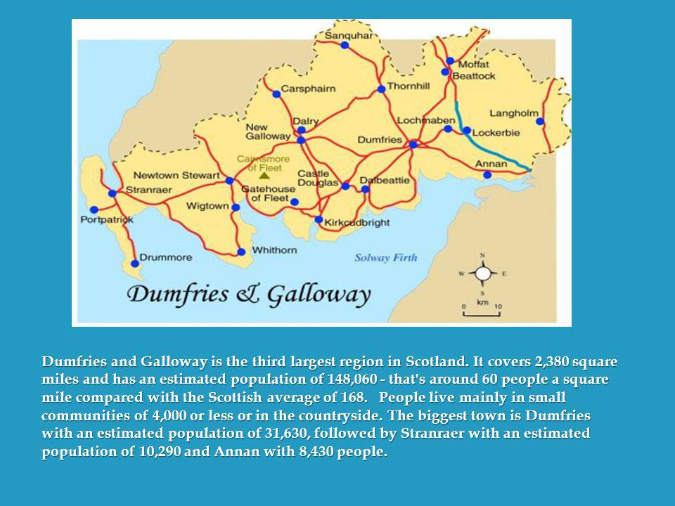 Dumfries and Galloway is the third largest region in Scotland.