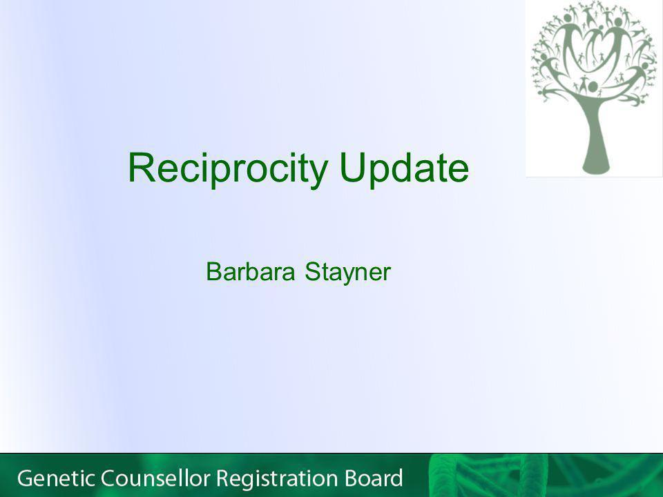 Reciprocity Update Barbara Stayner