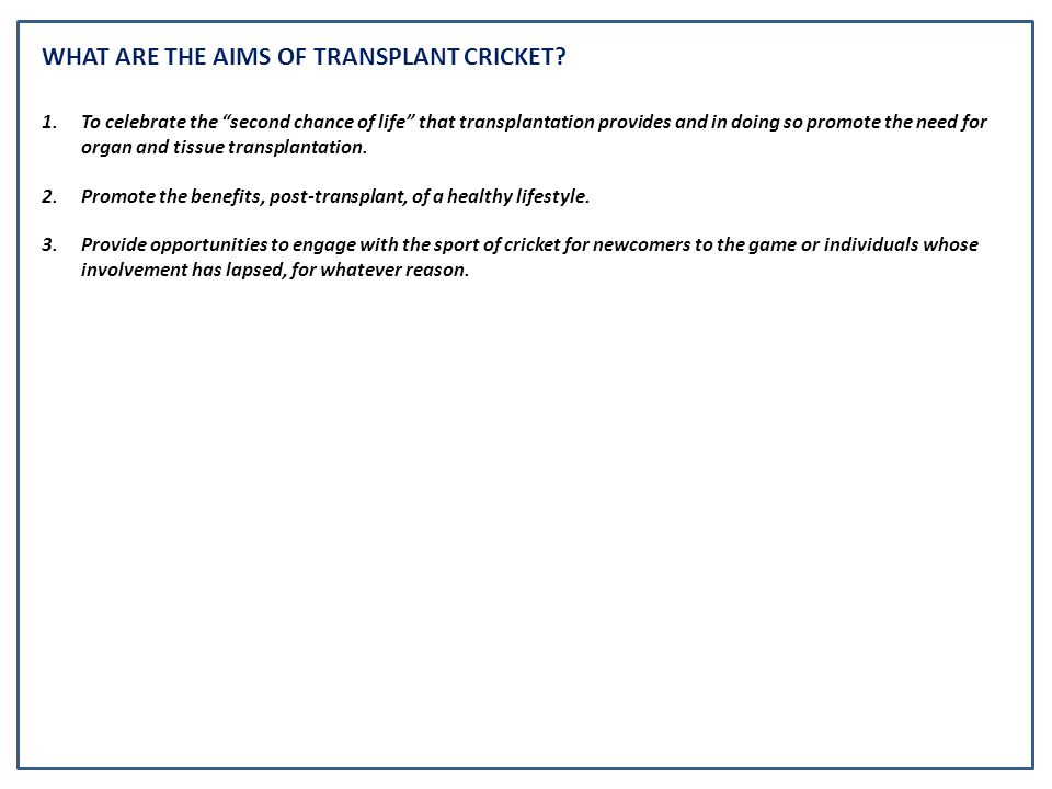 WHAT IS THE CURRENT STRUCTURE OF TRANSPLANT CRICKET IN THE UK.