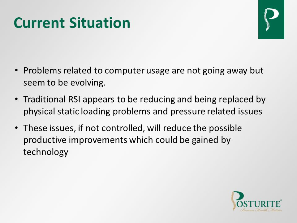 Current Situation Problems related to computer usage are not going away but seem to be evolving.