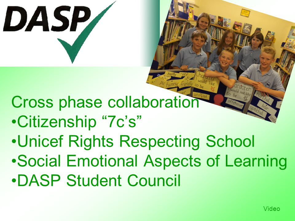 Cross phase collaboration Citizenship 7c's Unicef Rights Respecting School Social Emotional Aspects of Learning DASP Student Council Video