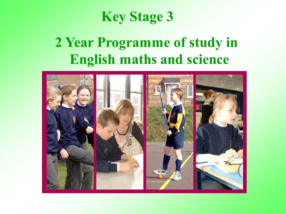 Key Stage 3 2 Year Programme of study in English maths and science