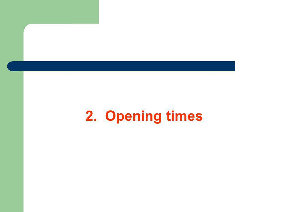 2. Opening times