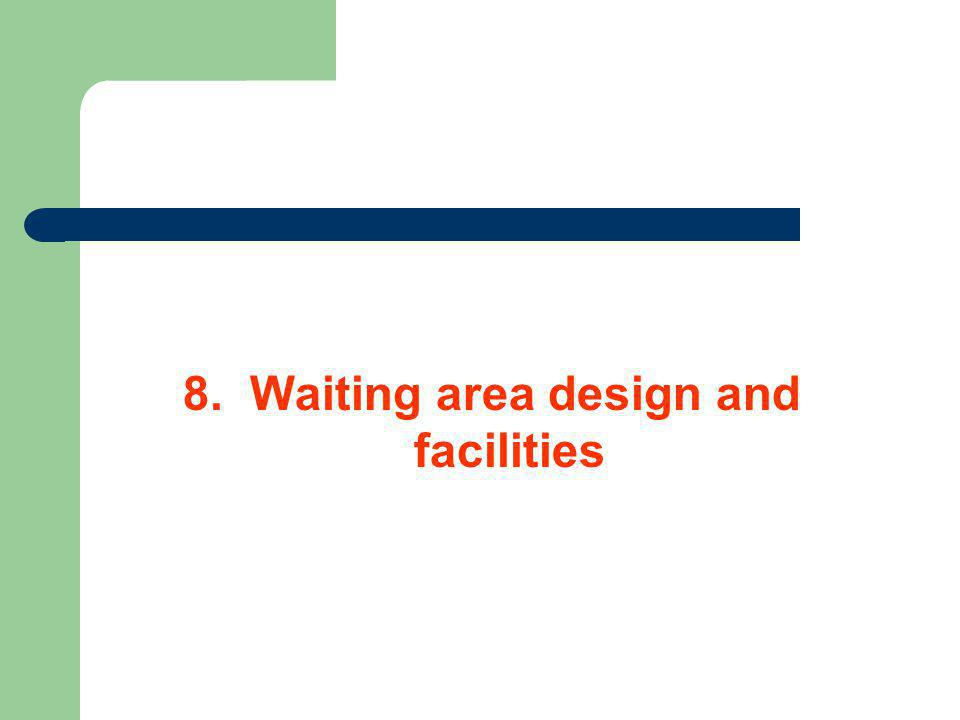 8. Waiting area design and facilities