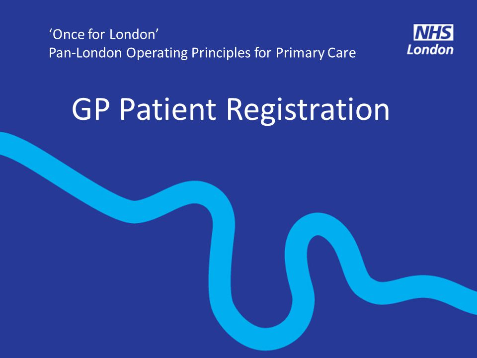'Once for London' Pan-London Operating Principles for Primary Care GP Patient Registration