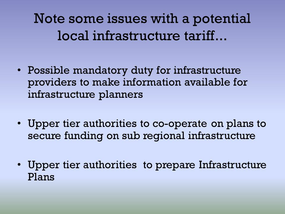 Note some issues with a potential local infrastructure tariff... Possible mandatory duty for infrastructure providers to make information available fo