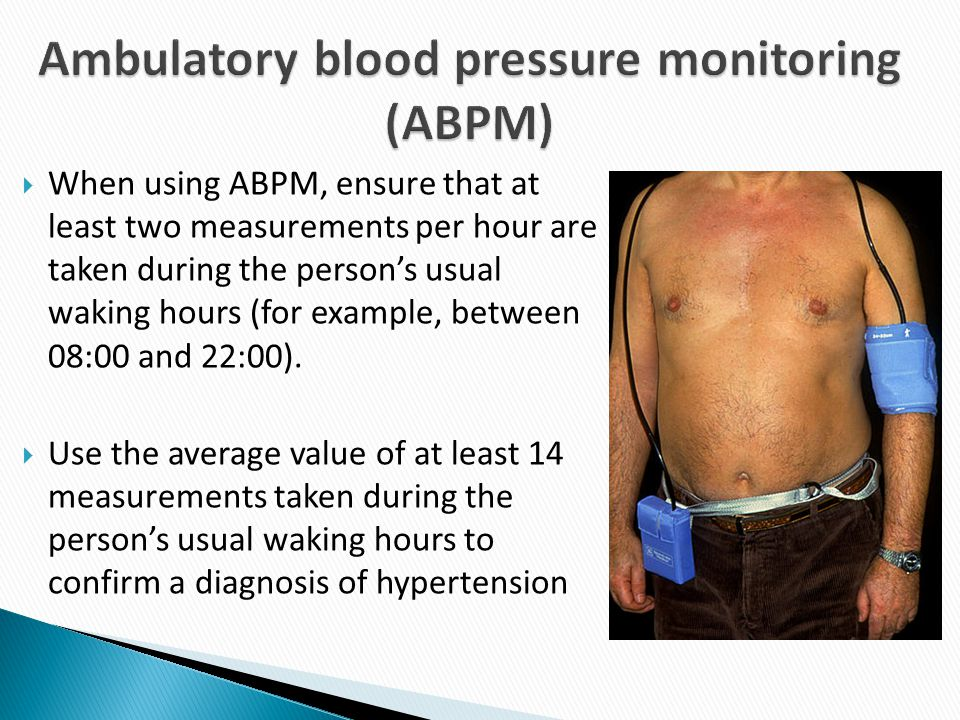  When using ABPM, ensure that at least two measurements per hour are taken during the person's usual waking hours (for example, between 08:00 and 22: