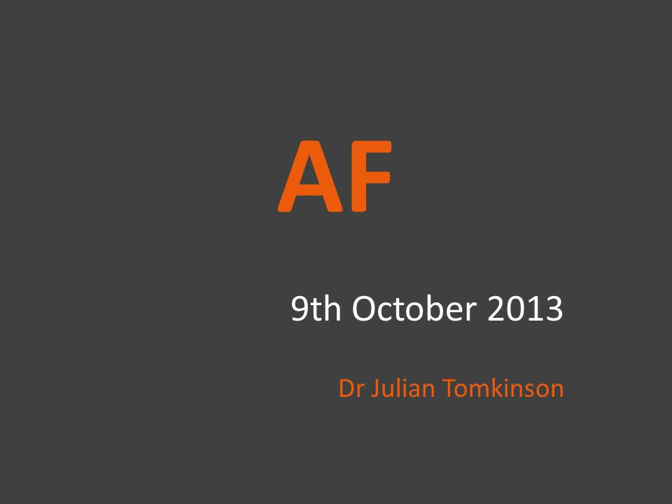 AF 9th October 2013 Dr Julian Tomkinson