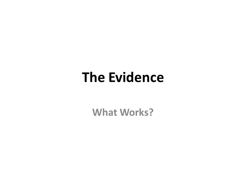 The Evidence What Works