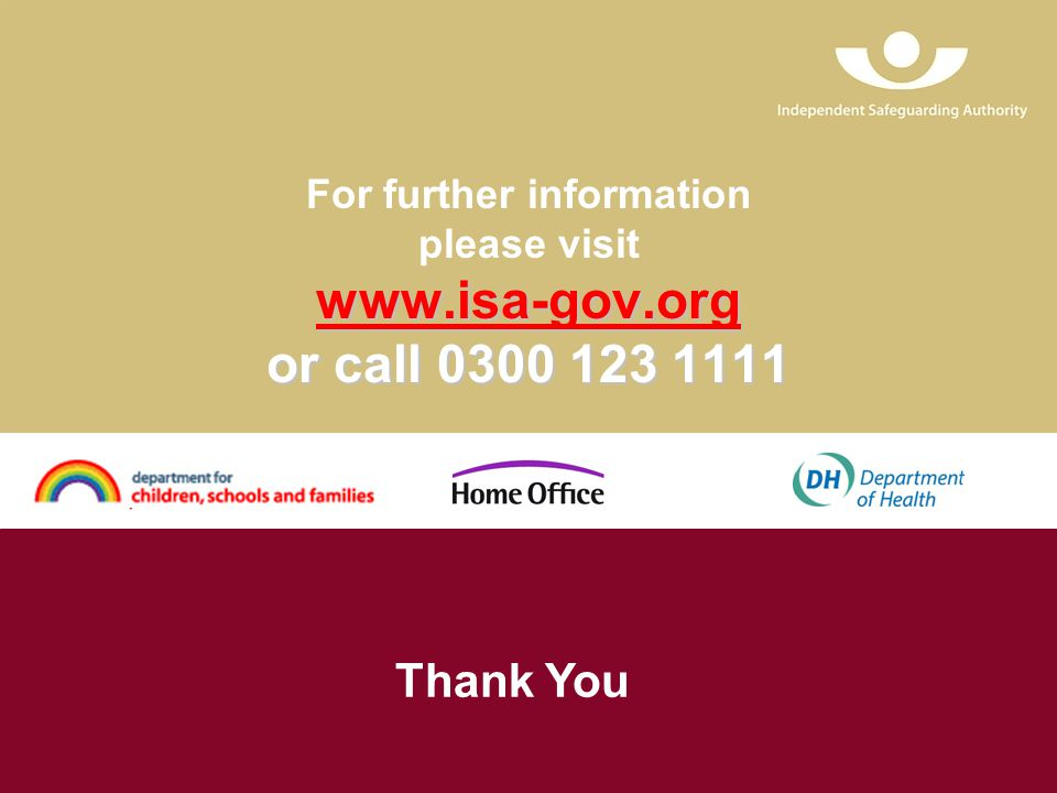 www.isa-gov.org www.isa-gov.org or call 0300 123 1111 For further information please visit www.isa-gov.org or call 0300 123 1111 www.isa-gov.org Thank