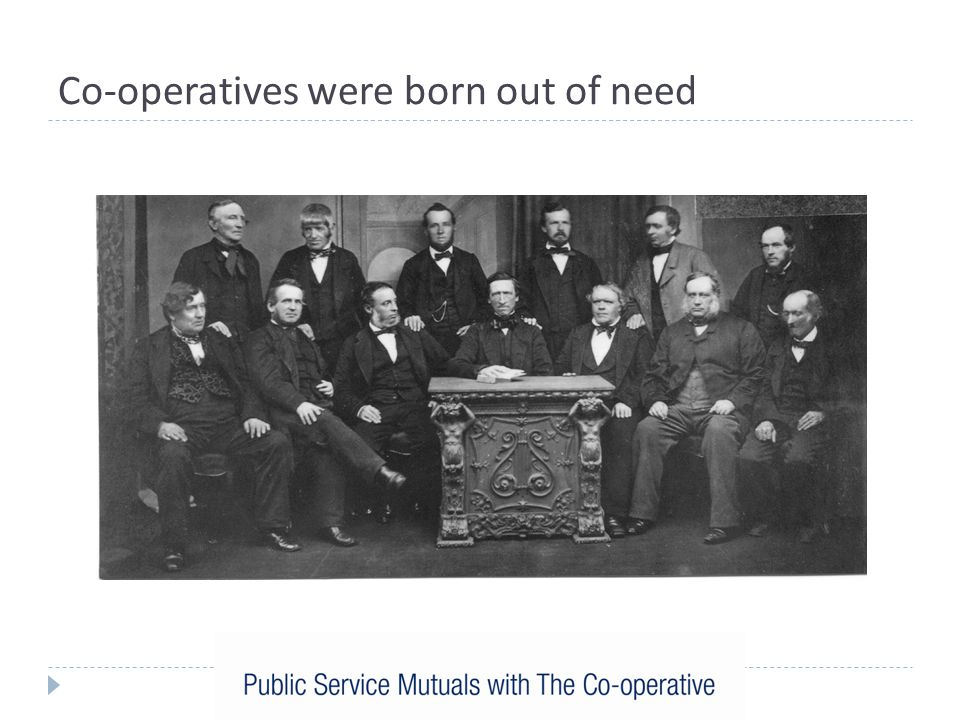 Co-operatives were born out of need