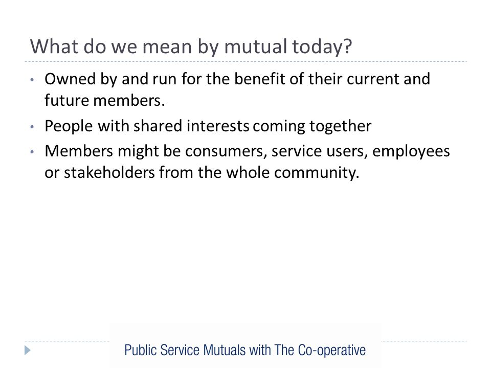 What do we mean by mutual today.