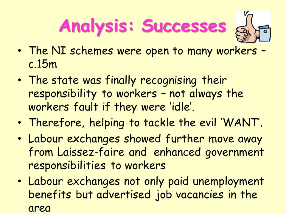 Analysis: Successes The NI schemes were open to many workers – c.15m The state was finally recognising their responsibility to workers – not always th