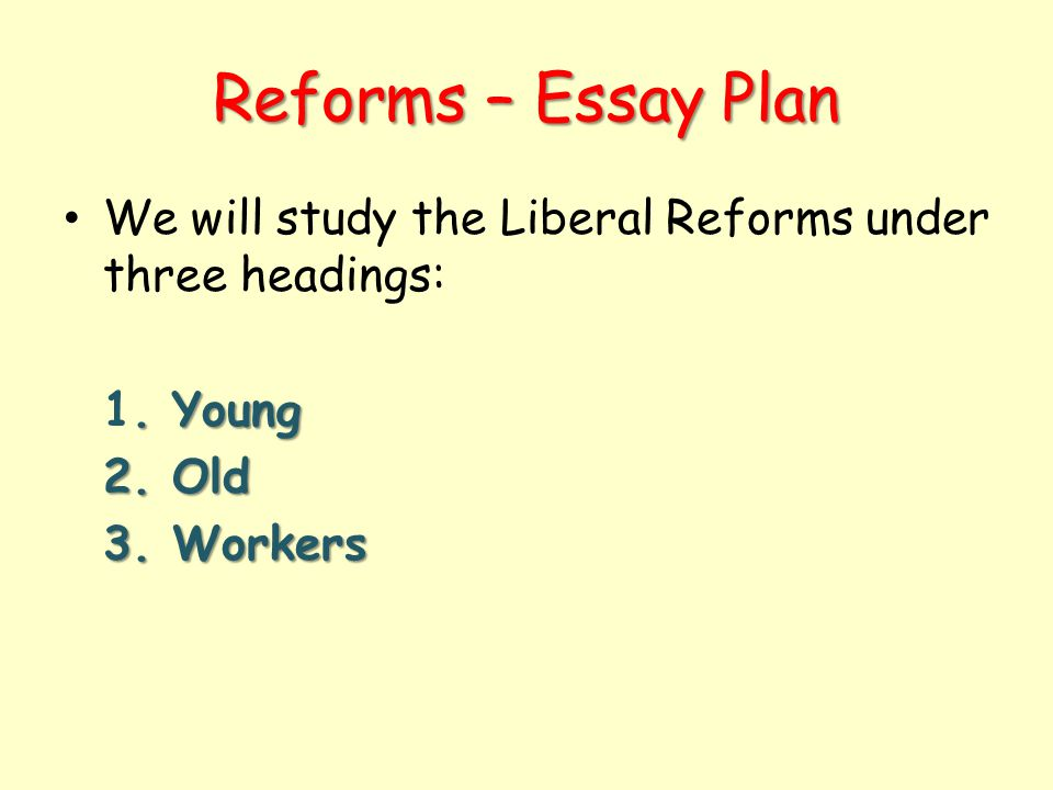 Effectiveness of the liberal reforms essay - Writing service