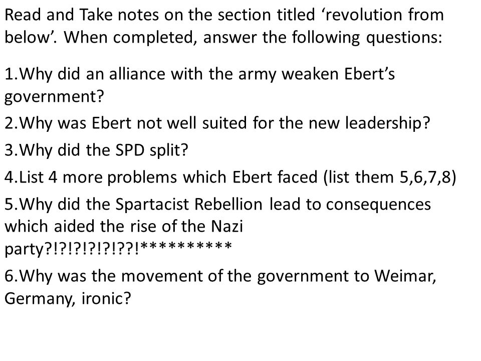 Read and Take notes on the section titled 'revolution from below'. When completed, answer the following questions: 1.Why did an alliance with the army