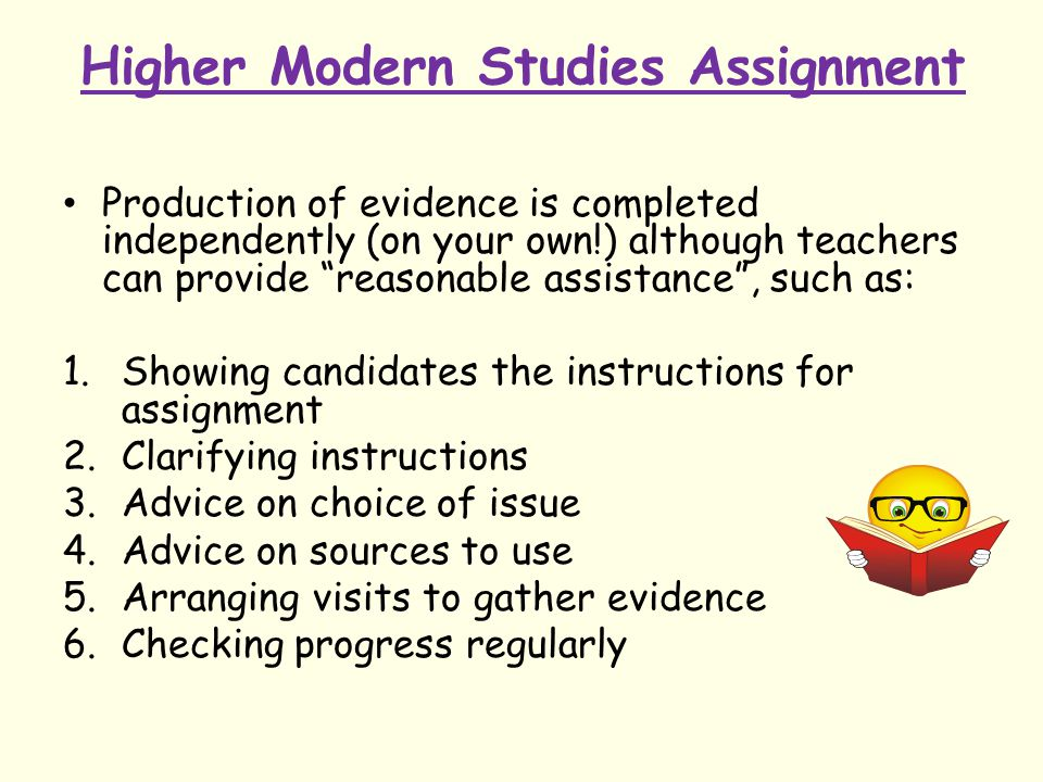 """Higher Modern Studies Assignment Production of evidence is completed independently (on your own!) although teachers can provide """"reasonable assistance"""