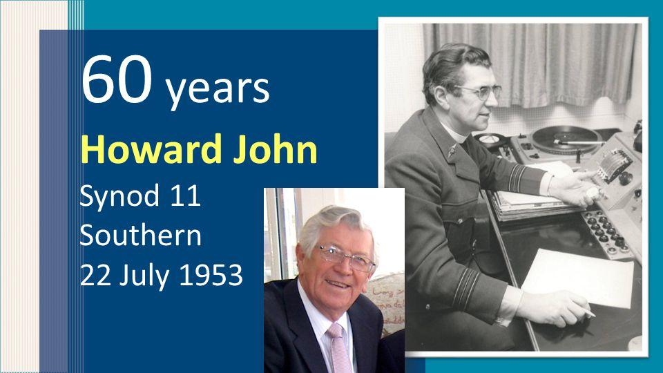 60 years Howard John Synod 11 Southern 22 July 1953