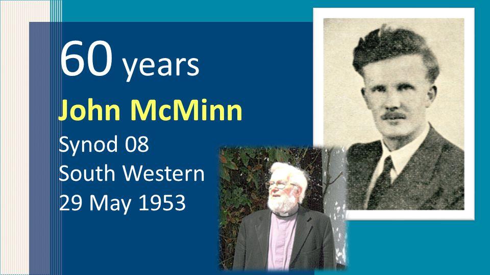 60 years John McMinn Synod 08 South Western 29 May 1953