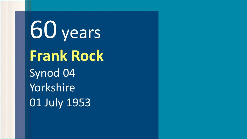 60 years Frank Rock Synod 04 Yorkshire 01 July 1953