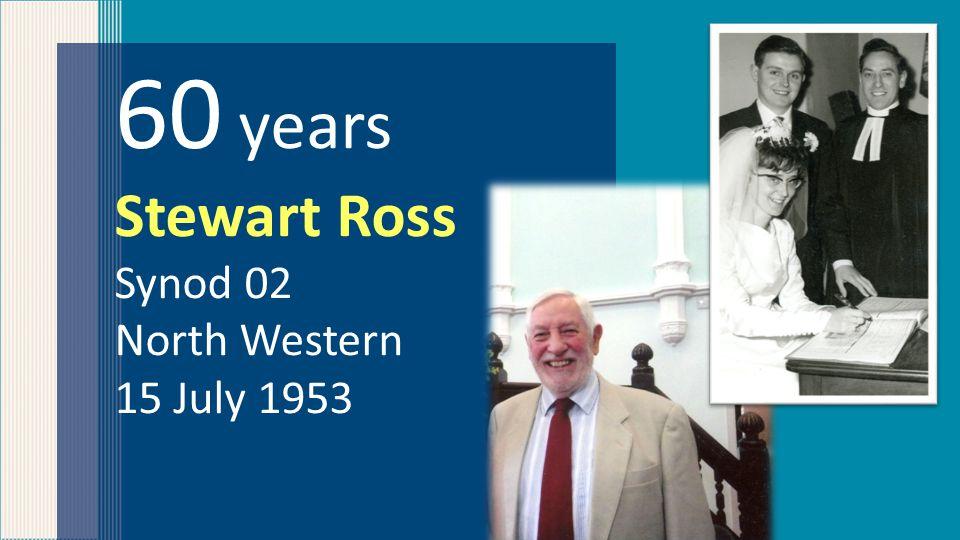60 years Stewart Ross Synod 02 North Western 15 July 1953