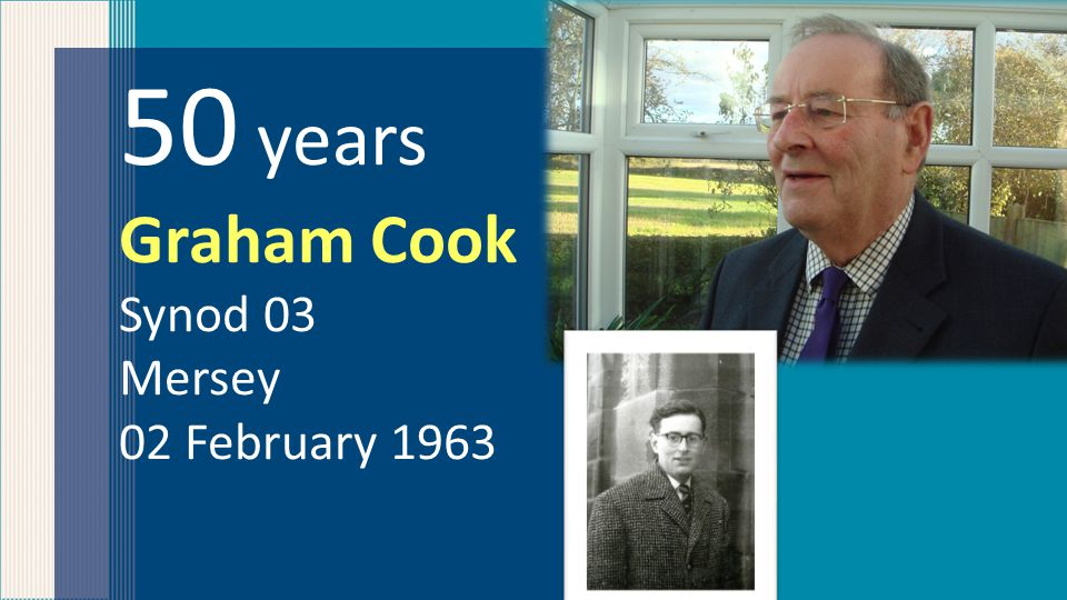 50 years Graham Cook Synod 03 Mersey 02 February 1963