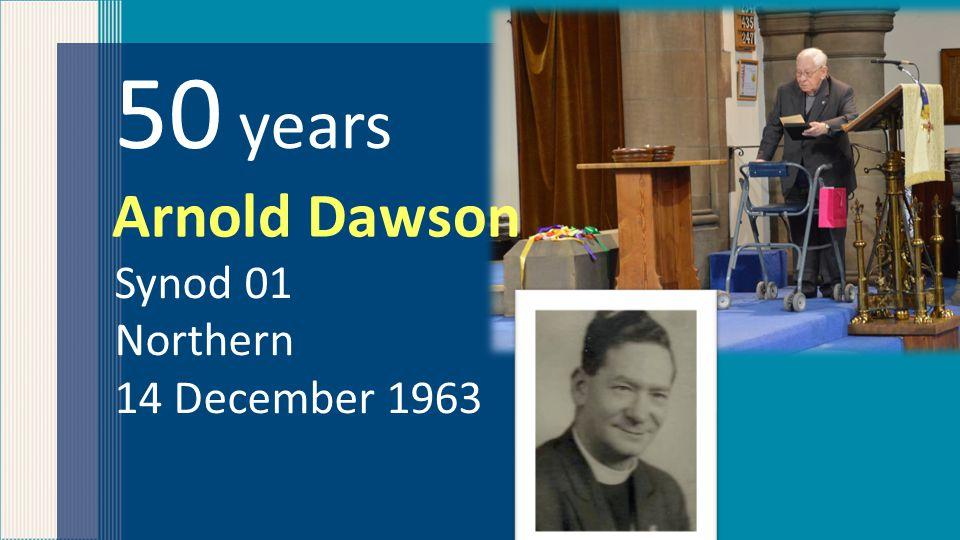 50 years Synod 01 Northern 14 December 1963 Arnold Dawson