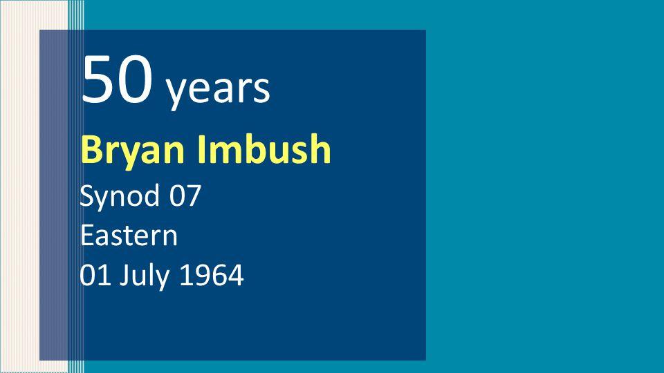 50 years Bryan Imbush Synod 07 Eastern 01 July 1964