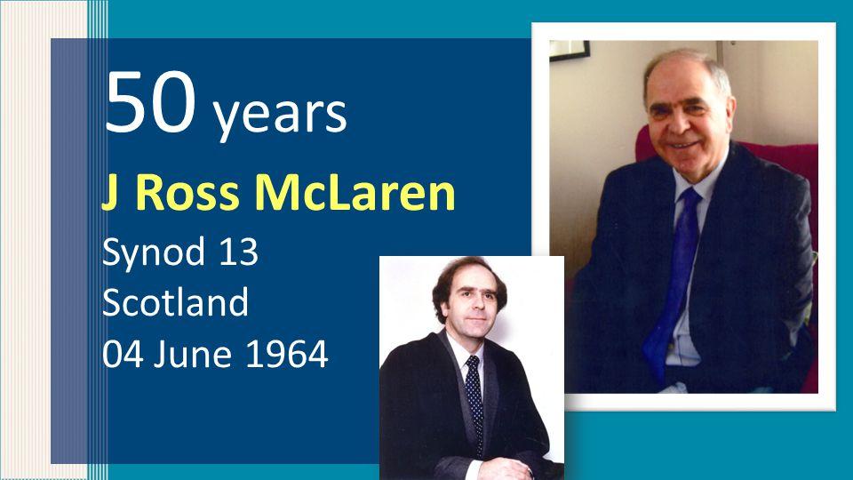 50 years J Ross McLaren Synod 13 Scotland 04 June 1964