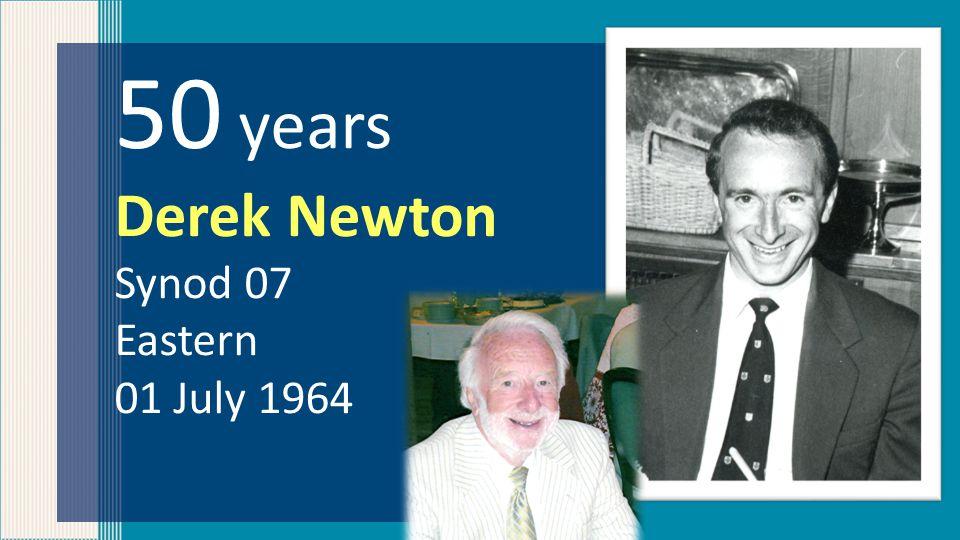 50 years Derek Newton Synod 07 Eastern 01 July 1964