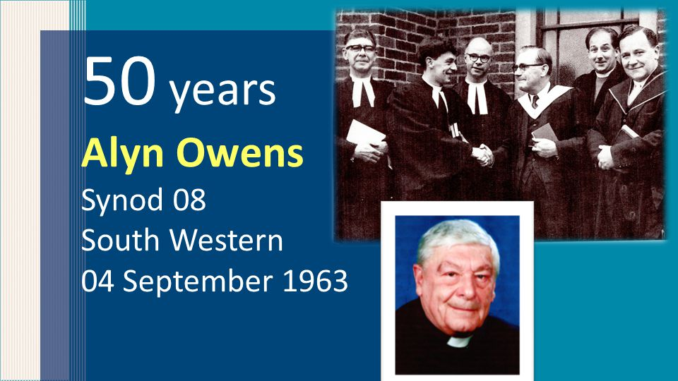 50 years Alyn Owens Synod 08 South Western 04 September 1963