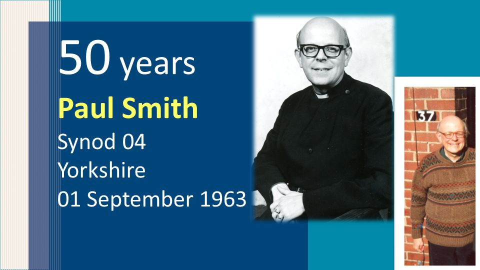 50 years Paul Smith Synod 04 Yorkshire 01 September 1963
