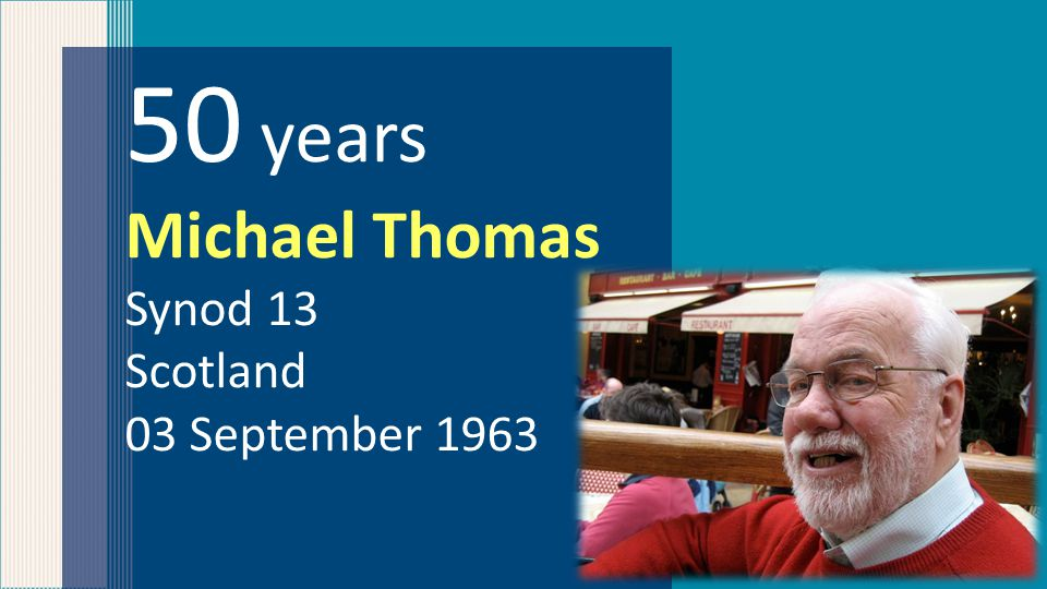 50 years Michael Thomas Synod 13 Scotland 03 September 1963
