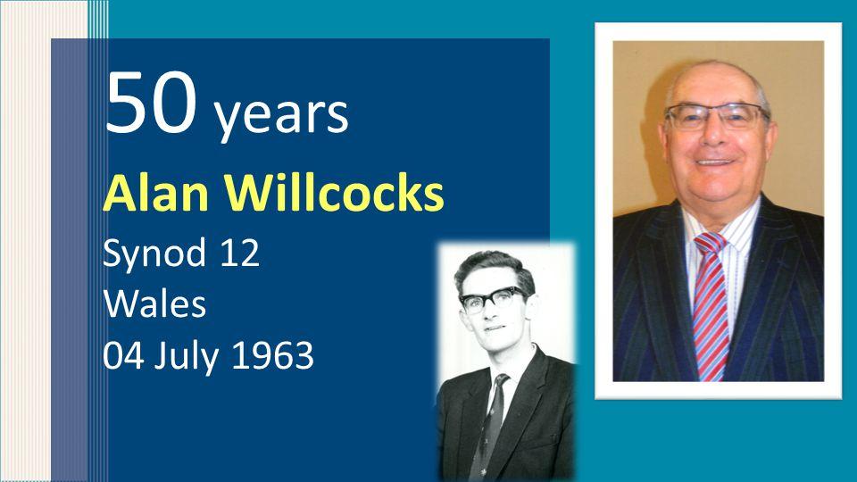 50 years Alan Willcocks Synod 12 Wales 04 July 1963