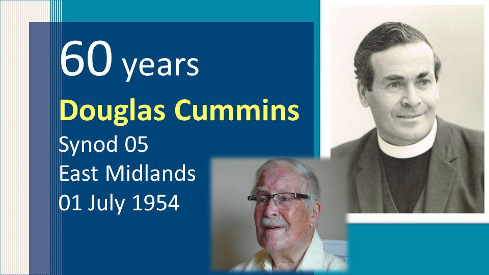 60 years Douglas Cummins Synod 05 East Midlands 01 July 1954
