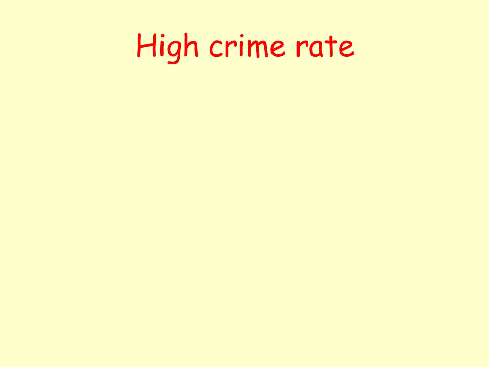 High crime rate