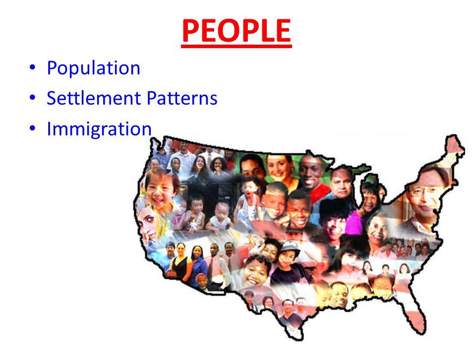 PEOPLE Population Settlement Patterns Immigration