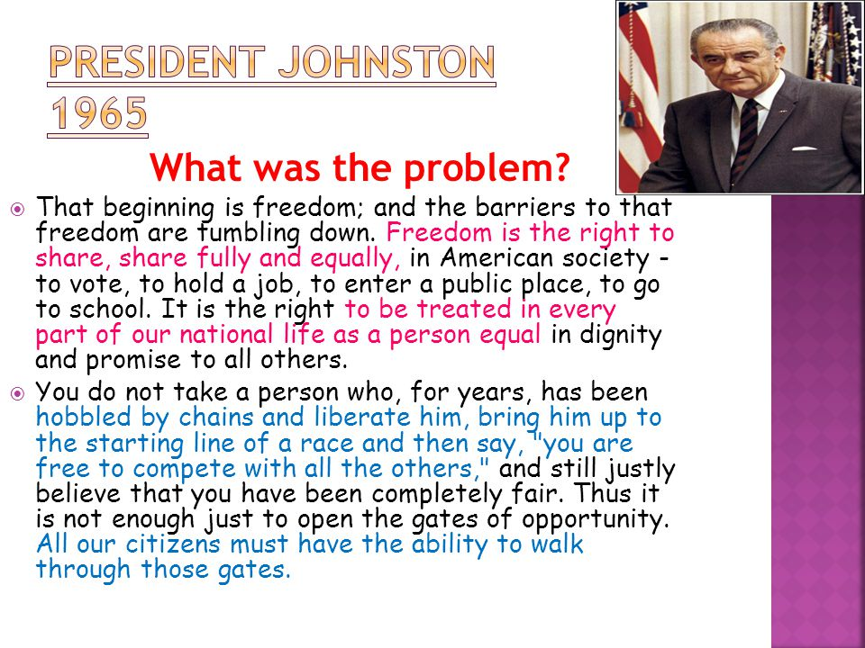 What was the problem?  That beginning is freedom; and the barriers to that freedom are tumbling down. Freedom is the right to share, share fully and