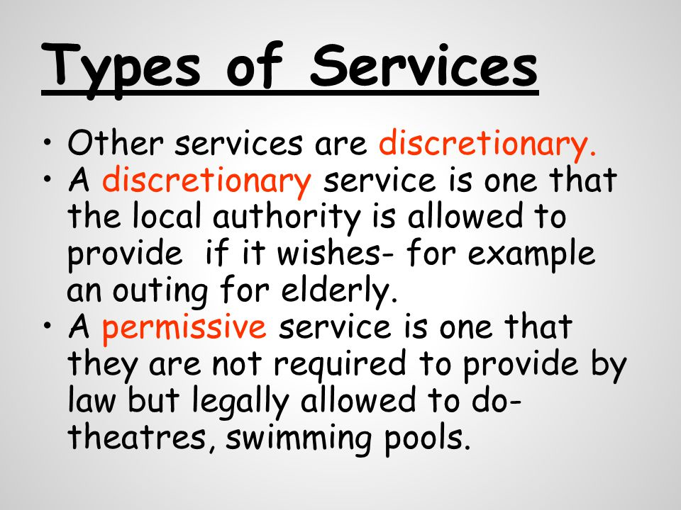 Types of Services Other services are discretionary.