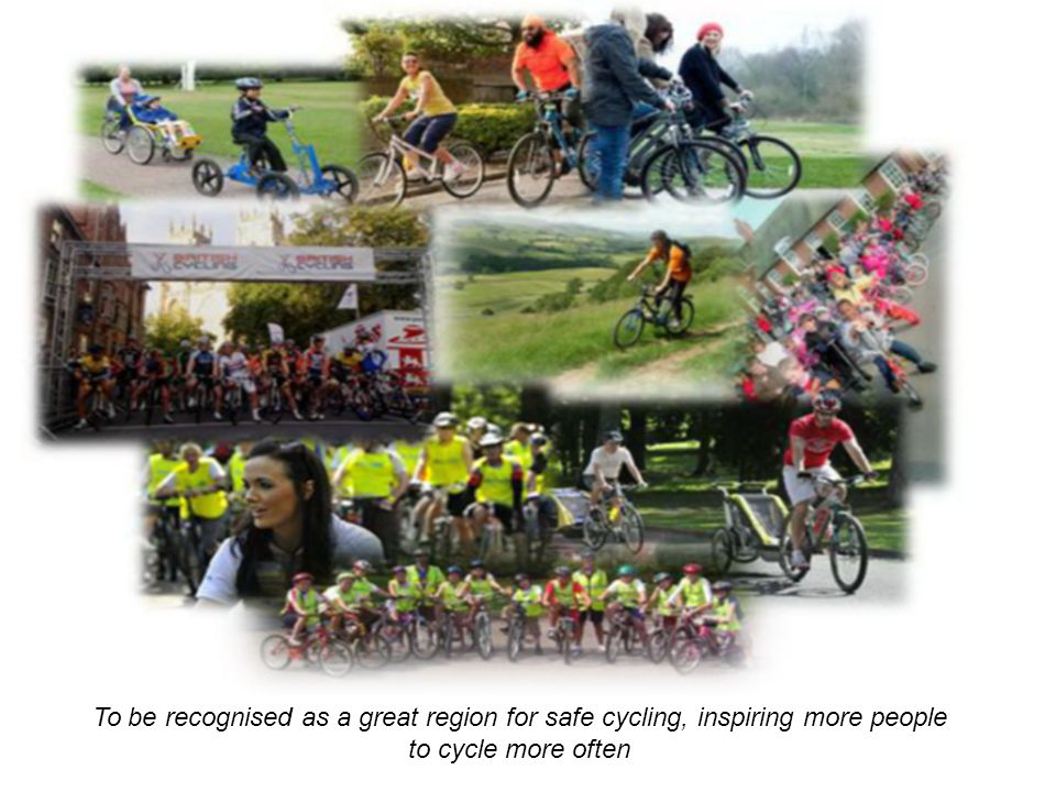 To be recognised as a great region for safe cycling, inspiring more people to cycle more often