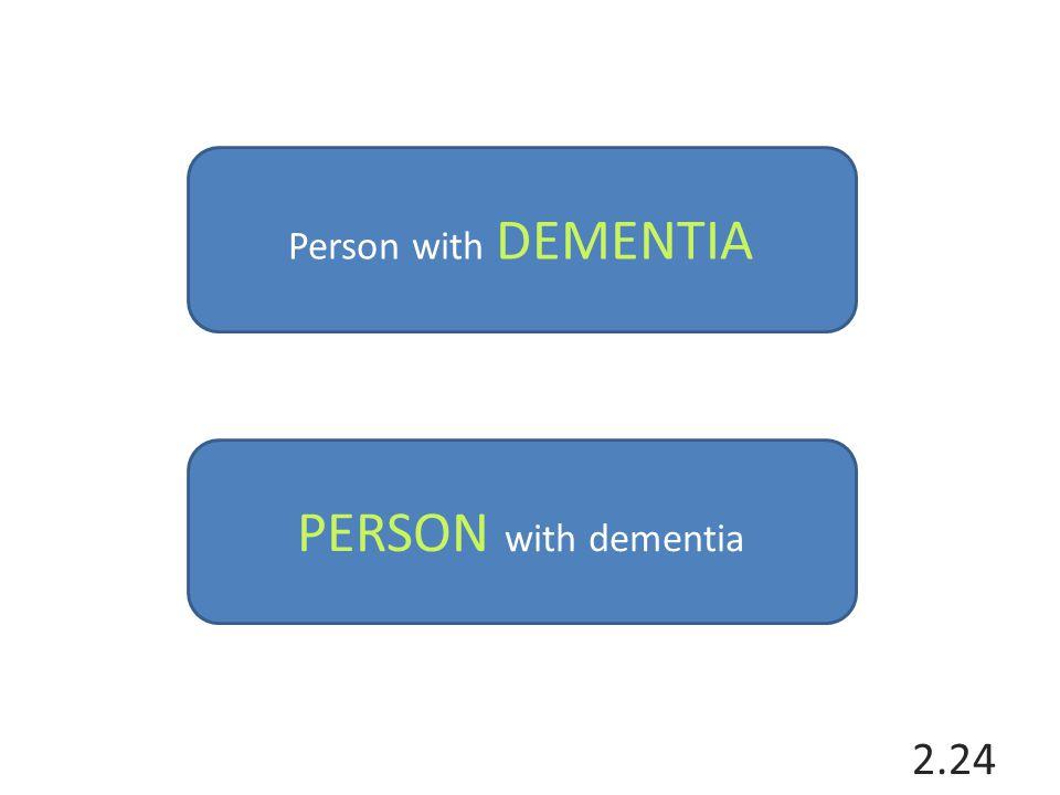 Person with DEMENTIA PERSON with dementia 2.24