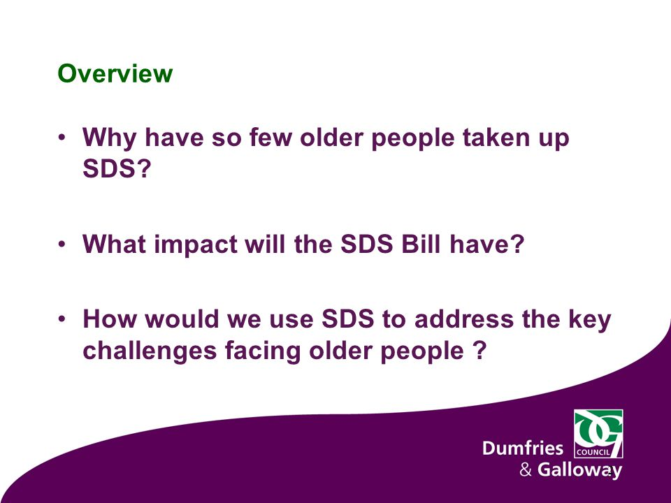 Why have so few older people taken up SDS.Commonly Cited Reasons Not what older people want.