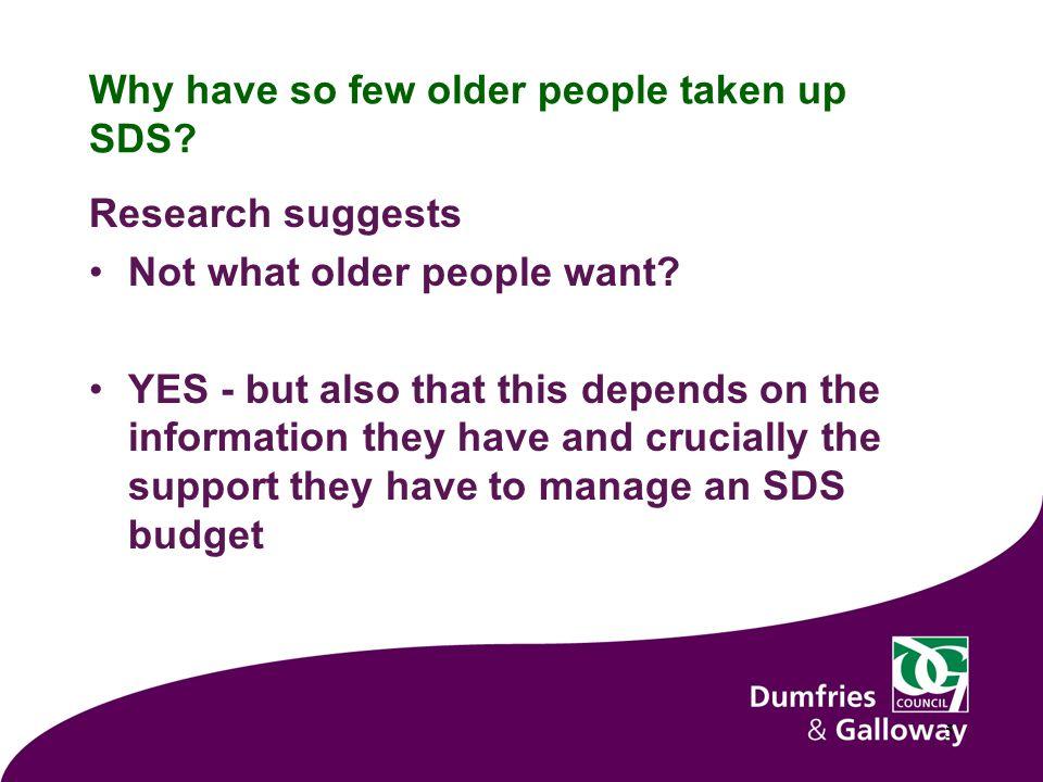 Why have so few older people taken up SDS.