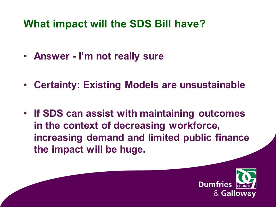 What impact will the SDS Bill have.