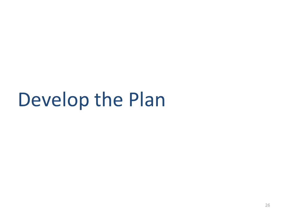 Develop the Plan 26